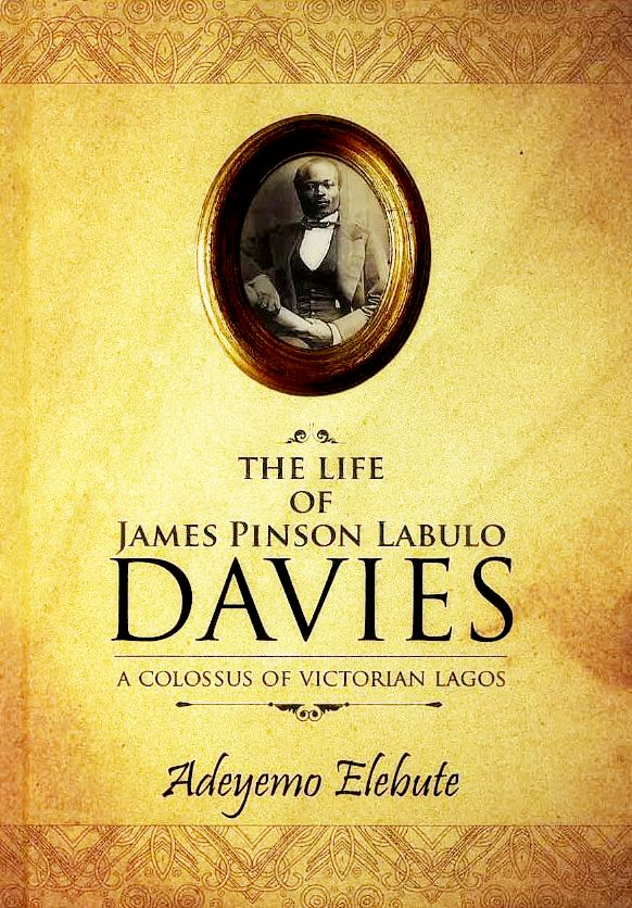The life and Times of James Pinson Labulo Davies